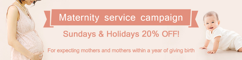 20%OFF on Sundays and Public Holidays For expecting mothers and mothers within a year of giving birth