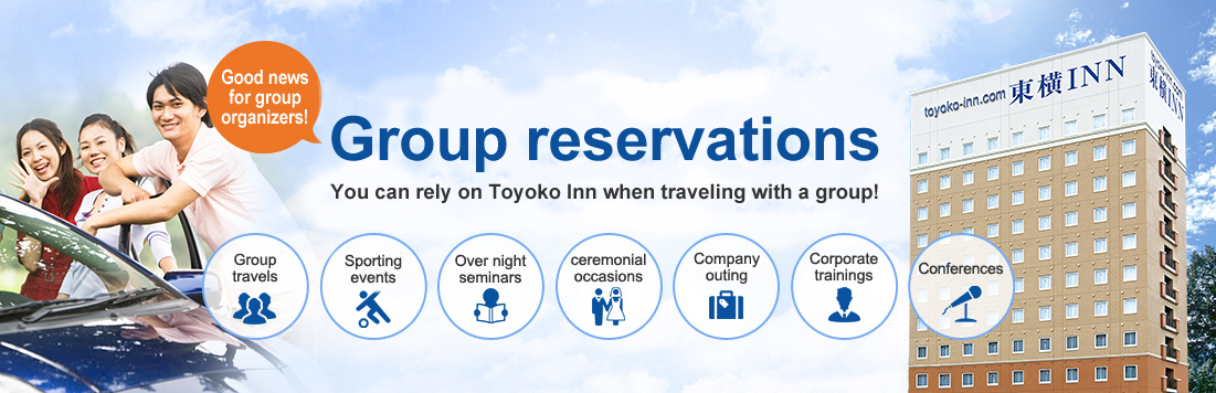You can rely on Toyoko Inn when traveling with a group!